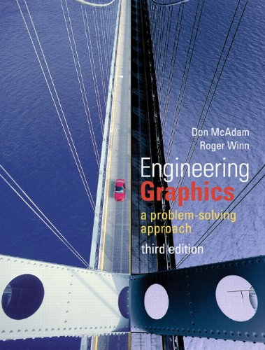 Engineering Graphics and Design: A Problem-Solving Approach: Don McAdam, Roger