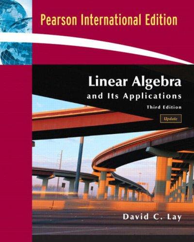 Linear Algebra and It's Applications (International Edition: David C. Lay