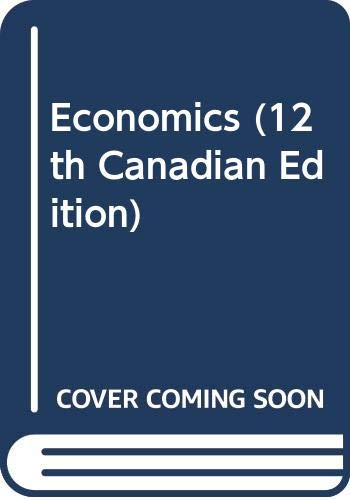 Economics (12th Canadian Edition): Christopher T. S.