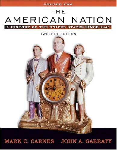 9780321316349: The American Nation: A History of the United States since 1865, Volume II (Book Alone) (12th Edition)