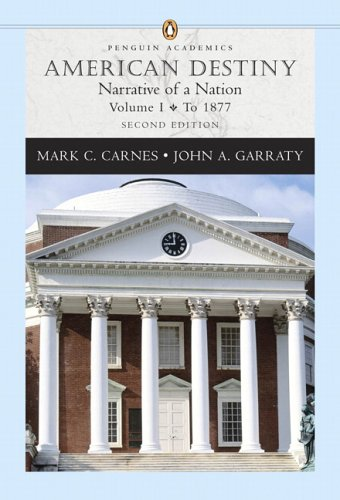 9780321316356: American Destiny: Narrative of a Nation, Volume I (to 1877) (Penguin Academics Series) (2nd Edition)