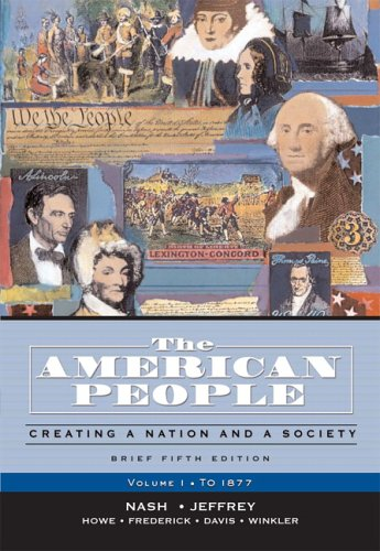 9780321316417: The American People, Brief Edition: Creating a Nation and a Society, Volume I (to 1877): To 1877 v. 1 (Myhistorylab (Access Codes))