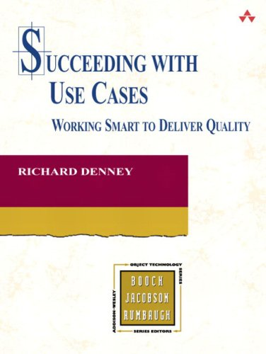 Succeeding with Use Cases: Working Smart to Deliver Quality (0321316436) by Denney, Richard