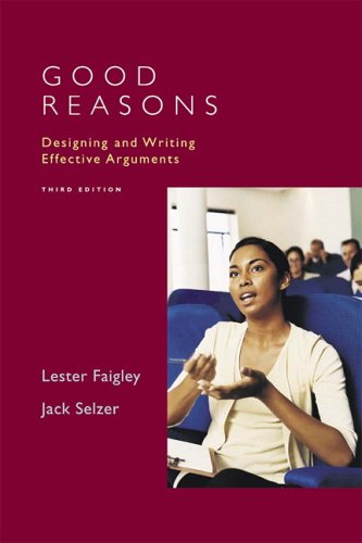9780321316813: Good Reasons: Designing and Writing Effective Arguments, 3rd Edition