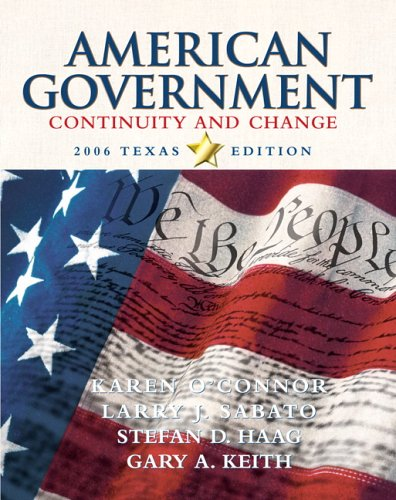 American Government: Continuity and Change, 2006 Texas: Karen O'Connor, Larry