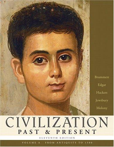 Civilization Past & Present, Volume A (from: Palmira J. Brummett,