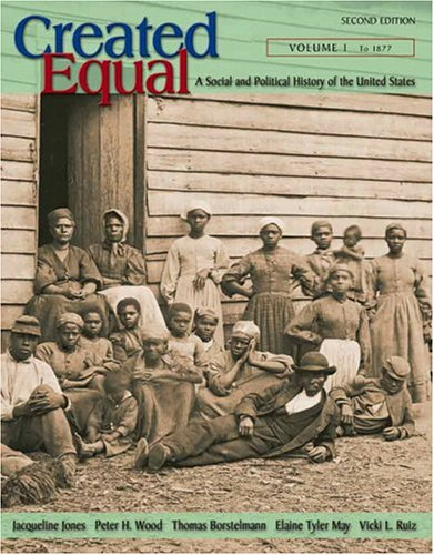 Created Equal: A Social and Political History: Jacqueline Jones, Peter