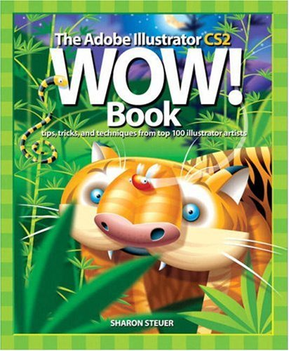9780321320469: The Adobe Illustrator CS2 Wow! Book: Tips, Tricks and techniques from 100 top illustrator artists