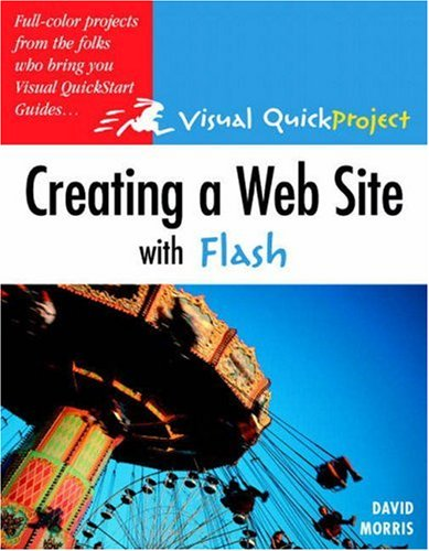 Creating a Web Site with Flash : Visual QuickProject Guide