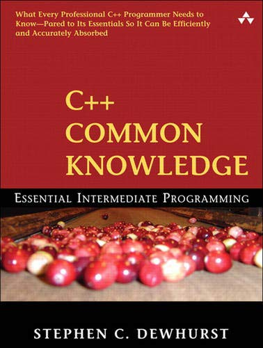 9780321321923: C++ Common Knowledge: Essential Intermediate Programming