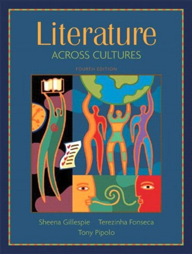 Literature Across Cultures (with MyLiteratureLab) (4th Edition) Gillespie, Sheena; Fonseca, Terezinha and Pipolo, Anthony P.
