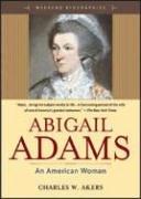 9780321328878: Abigail Adams : An American Woman (Weekend Biographies Series)