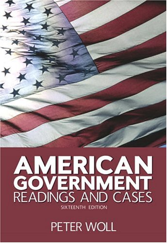 9780321329509: American Government: Readings and Cases (16th Edition)