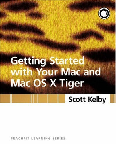 9780321330529: Getting Started with Your Mac and Mac OS X Tiger (Peachpit Learning)