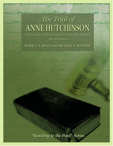 9780321332288: The Trial of Anne Hutchinson: Liberty, Law, and Intolerance in Puritan New England: Reacting to the Past