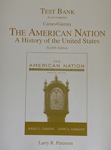 9780321332622: The American Nation, The: A History of the United States 12th Ed. Test Bank to Accompany Carnes/Garraty
