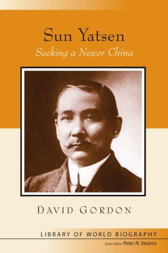 9780321333063: Sun Yatsen: Seeking a Newer China (Library of World Biography Series)