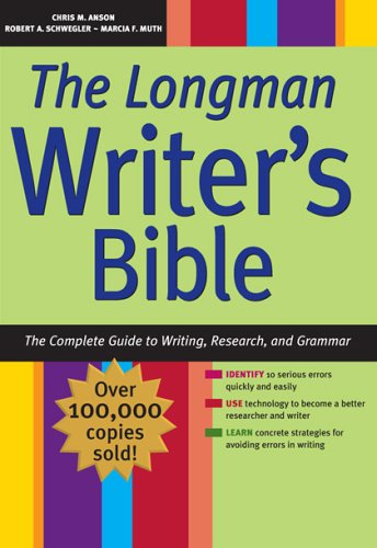 The Longman Writer's Bible: The Complete Guide: Christopher M. Anson,