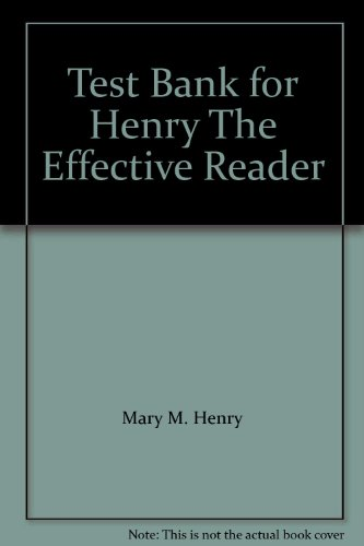 Test Bank for Henry The Effective Reader: Mary M. Henry, Mary M. Dubbe