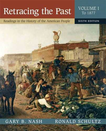 9780321333797: Retracing the Past: Readings in the History of the American People, Volume I (To 1877) (6th Edition)