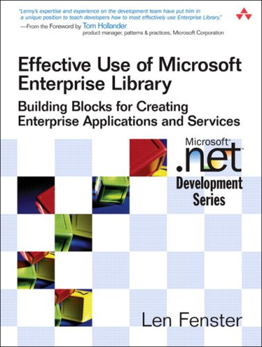 9780321334213: Effective Use of Microsoft Enterprise Library: Building Blocks for Creating Enterprise Applications and Services