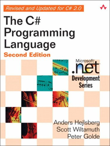 C# Programming Language, The (2nd Edition): Anders Hejlsberg, Scott