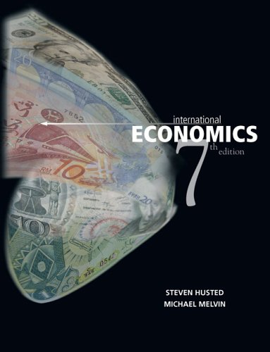 International Economics (7th Edition): Steven Husted; Michael Melvin