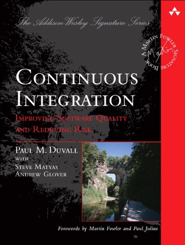 9780321336385: Continuous Integration: Improving Software Quality and Reducing Risk (Martin Fowler Signature Books)