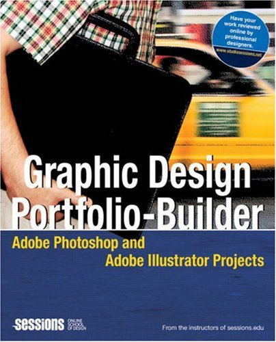 9780321336583: Graphic Design Portfolio-Builder: Adobe Photoshop and Adobe Illustrator Projects