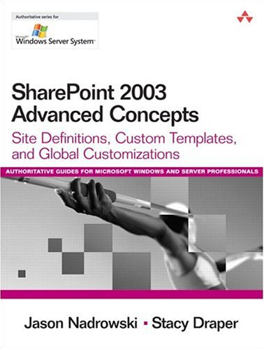 9780321336613: SharePoint 2003 Advanced Concepts: Site Definitions, Custom Templates, and Global Customizations (Microsoft Windows Server System Series)
