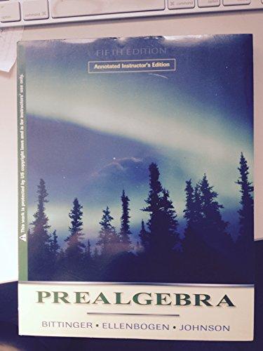 Prealgebra Fifth Edition Annotated Instructor's Edition: Ellenbogen, Johnson Bittinger