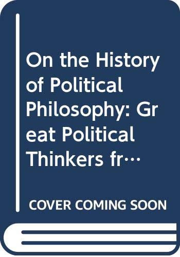 9780321337436: On the History of Political Philosophy: Great Political Thinkers from Thucydides to Locke (Longman Library of Primary Sources)