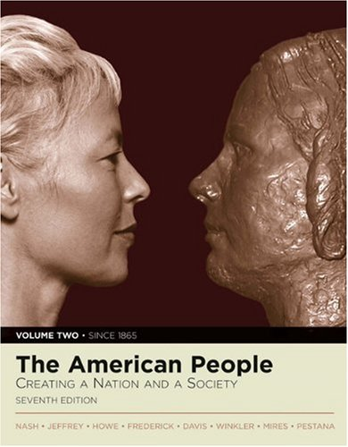 9780321337757: 2: The American People: Creating a Nation and a Society, Volume II (since 1865) (Book Alone): Since1865 v. 2