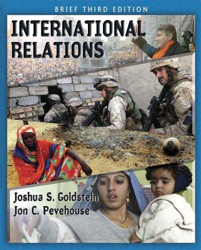 International Relations, Brief Edition (3rd Edition): Joshua S. Goldstein,