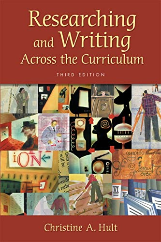 Researching and Writing Across the Curriculum (3rd: Christine A. Hult
