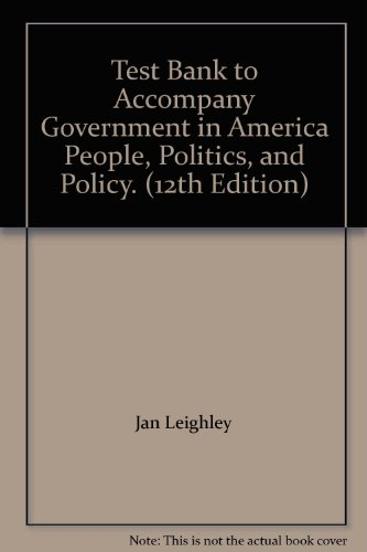 9780321338433: Test Bank to Accompany Government in America People, Politics, and Policy. (12th Edition)