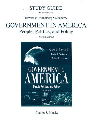 9780321338457: Study Guide to Accompany Edwards Wattenberg Lineberry Government in America: People, Politics And Policy, 12th Edition