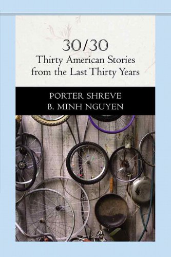 30/30: Thirty American Stories from the Last: Shreve, Porter