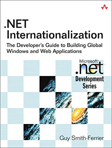 9780321341389: Net Internationalization: The Developer's Guide to Building Global Windows and Web Applications (Microsoft .Net Development Series)