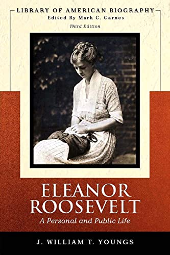9780321342324: Eleanor Roosevelt: A Personal and Public Life (Library of American Biography Series) (3rd Edition)