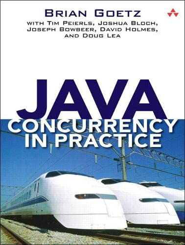 Java Concurrency in Practice: Brian Goetz, Tim