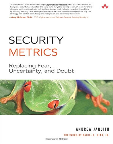 9780321349989: Security Metrics: Replacing Fear, Uncertainty, and Doubt