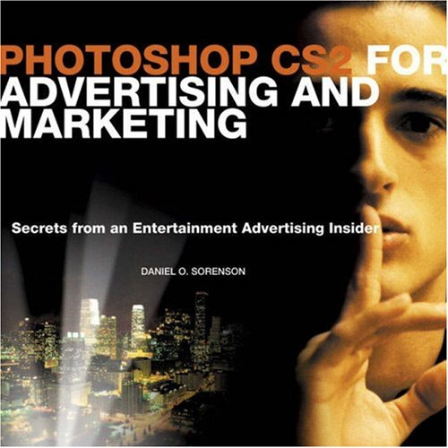 9780321350282: Photoshop CS2 for Advertising and Marketing: Secrets from an Entertainment Advertising Insider