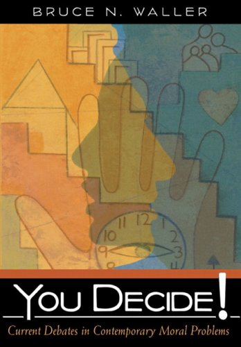 9780321354464: You Decide! Current Debates in Contemporary Moral Problems