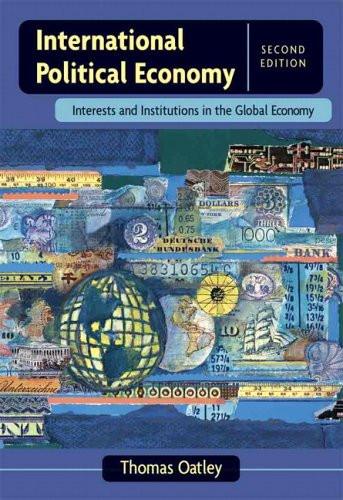 9780321355669: International Political Economy: Interests and Institutions in the Global Economy