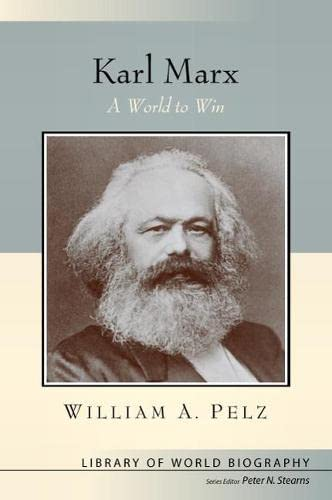 9780321355836: Karl Marx: A World to Win (Library of World Biography Series)