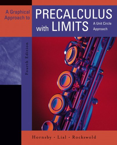 A Graphical Approach to Precalculus with Limits: John S. Hornsby,