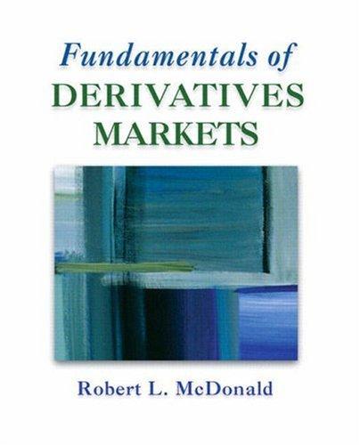 Fundamentals of Derivatives Markets: McDonald, Robert L.