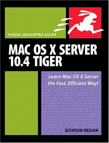 9780321362445: MAC OS X Server 10.4 Tiger: Visual QuickPro Guide (Visual QuickProject Guides)