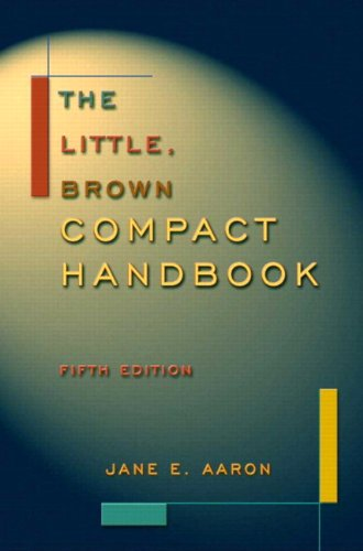 The Little, Brown Compact Handbook (with MyCompLab) (5th Edition): Jane E. Aaron